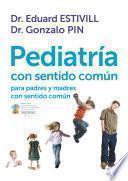 Libro de Pediatría Con Sentido Común Para Padres Y Madres Con Sentido Común