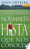Libro de Todos Somos Normales Hasta Que Nos Conocen