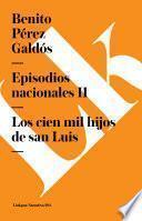 Libro de Episodios Nacionales Ii. Los Cien Mil Hijos De San Luis