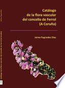 Libro de Catálogo De La Flora Vascular Del Concello De Ferrol (a Coruña)