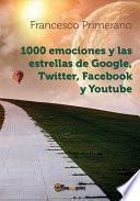 Libro de 1000 Emociones Y Las Estrellas De Google, Twitter, Facebook Y Youtube