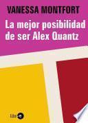 Libro de La Mejor Posibilidad De Ser Alex Quantz
