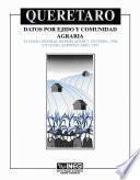 Libro de Querétaro. Datos Por Ejido Y Comunidad Agraria. Xi Censo General De Población Y Vivienda, 1990. Vii Censo Agropecuario, 1991