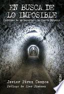 Libro de En Busca De Lo Imposible. Crónicas De Un Reportero De Cuarto Milenio