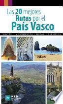 Libro de Las 20 Mejores Rutas Por El País Vasco