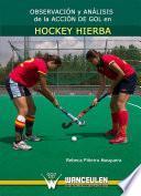 Libro de Observación Y Análisis De La Acción De Gol En Hockey Hierba