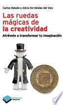 Libro de Las Ruedas Magicas De La Creatividad