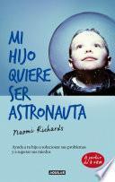 Libro de Mi Hijo Quiere Ser Astronauta