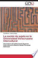 Libro de La Nocion De Sujeto En La Universidad Veracruzana Intercultural