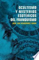 Libro de Ocultismo Y Misterios Esotéricos Del Franquismo