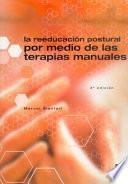 Libro de La ReeducaciÓn Postural Por Medio De Las Terapias Manuales