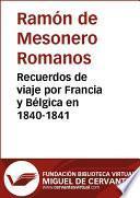 Libro de Recuerdos De Viaje Por Francia Y Bélgica En 1840 1841
