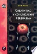 Libro de Creatividad Y Comunicación Persuasiva