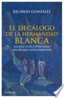 Libro de El Decálogo De La Hermandad Blanca