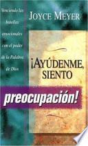 Libro de Ayudenme, Siento Preocupacion / Help Me, I M Worried