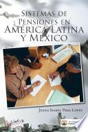 Libro de Sistemas De Pensiones En América Latina Y México