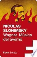 Libro de Wagner. Música Del Averno (flash Ensayo)