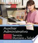 Libro de Auxiliar Administrativo. Servicio Murciano De Salud. Simulacros De Examen