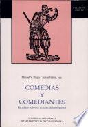 Libro de Comedias Y Comediantes. Estudios Sobre El Teatro Clásico Español