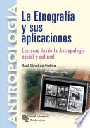 Libro de La Etnografía Y Sus Aplicaciones