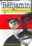 Libro de Walter Benjamin Para Principiantes