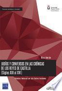 Libro de Judíos Y Conversos En Las Crónicas De Los Reyes De Castilla (siglos Xiii Al Xvi)