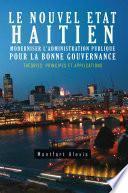 Libro de Le Nouvel Etat Haitien: Moderniser L Administration Publique Pour La Bonne Gouvernance