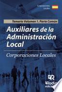 Libro de Auxiliares De La Administración Local. Temario Volumen 1. Parte Común. Segunda Edición