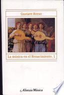 Libro de La Música En El Renacimiento, 1