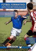 Libro de Fútbol Formativo: Aspectos Metodológicos