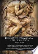 Libro de Recónditos Enigmas A La Luna De Valencia
