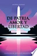 Libro de De Patria, Amor Y Libertad
