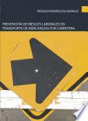 Libro de Prevención De Riesgos Laborales En Transporte De Mercancías Por Carretera