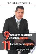Libro de 9 Secretos Para Dejar De Beber Alcohol, 11 Formas Para Lograrlo