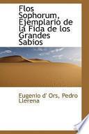 Libro de Flos Sophorum, Ejemplario De La Fida De Los Grandes Sabios