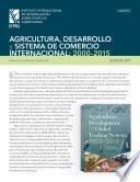 Libro de Agricultura, Desarrollo Y Sistema De Comercio Internacional: 2000–2015: Synopsis