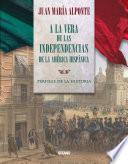Libro de A La Vera De Las Independencias De La América Hispánica