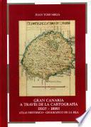 Libro de Gran Canaria A Través De La Cartografía [1507   1899]
