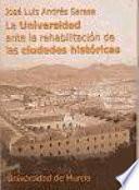 Libro de La Universidad Ante La Rehabilitación De Las Ciudades Históricas