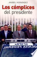 Libro de Los Cómplices Del Presidente