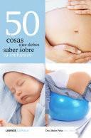 Libro de 50 Cosas Que Debes Saber Sobre Tu Embarazo
