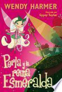 Libro de Perla Y La Reina Esmeralda (perla 10)