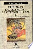 Libro de Historia De Las Creencias Y Las Ideas Religiosas Ii
