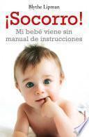 Libro de ¡socorro! Mi Bebé Viene Sin Manual De Instrucciones