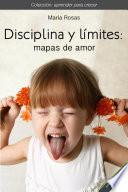 Libro de Disciplina Y Límites: Mapas De Amor