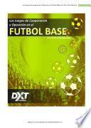 Libro de Los Juegos De Cooperación Y Oposición En El Fútbol Base