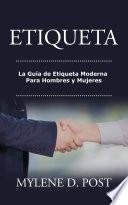 Libro de Etiqueta: La Guía De Etiqueta Moderna Para Hombres Y Mujeres