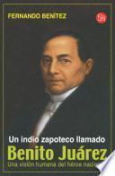 Libro de Un Indio Zapoteco Llamado Benito Juárez