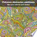 Libro de Patrones Abstractos Continuos Libro Para Colorear Para Adultos 1