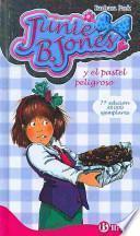 Libro de Junie B. Jones Y El Pastel Peligroso